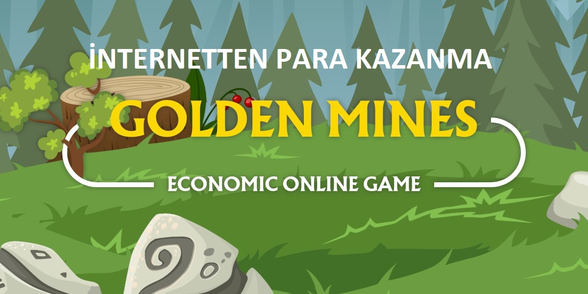 İnternetten-Para-Kazanma-Golden-Mines