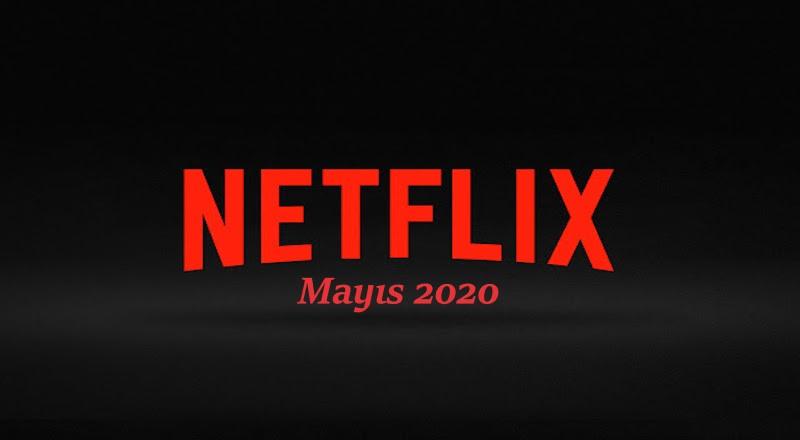 Netflix Türkiye'de Neler Var Mayıs