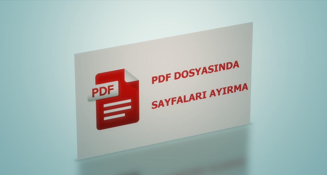 PDF İstediğiniz Sayfayı Ayırma (Programsız)
